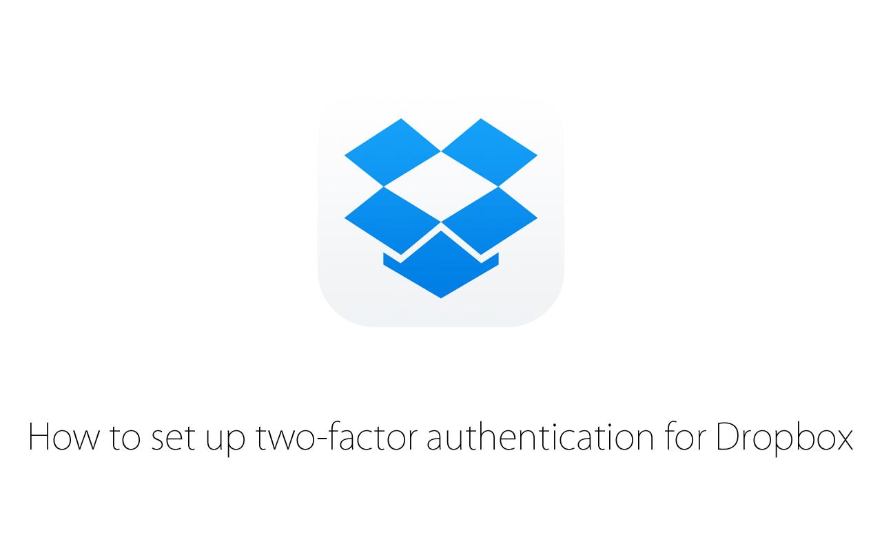 詳解:Dropboxの「2段階認証」設定方法を画像付きで紹介