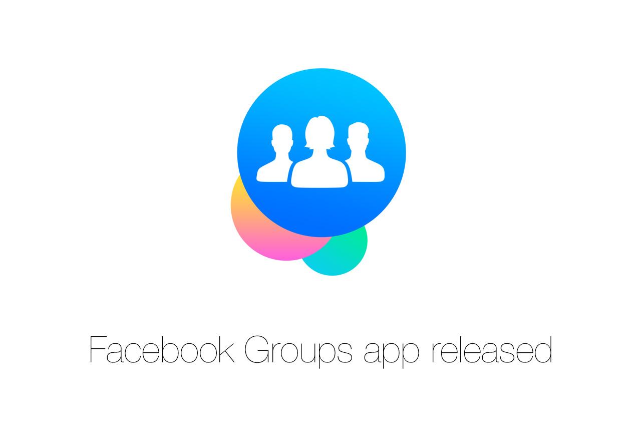 Facebook:グループ専用アプリ「Facebook Groups」を公開ーグループへのアクセスが容易に